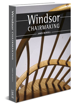 Windsor Chairmaking by James Mursell
